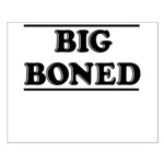 BIG BONED Small Poster