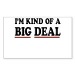 I'M KIND OF A BIG DEAL Sticker (Rectangle 10 pk)