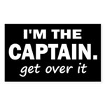 I'M THE CAPTAIN. GET OVER IT Sticker (Rectangle)