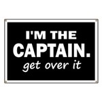 I'M THE CAPTAIN. GET OVER IT Banner