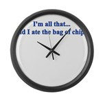 I'M ALL THAT AND I ATE THE BA Large Wall Clock
