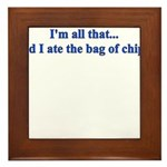 I'M ALL THAT AND I ATE THE BA Framed Tile