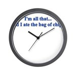 I'M ALL THAT AND I ATE THE BA Wall Clock