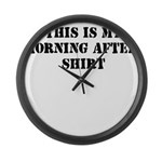 THIS IS MY MORNING AFTER SHIR Large Wall Clock
