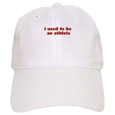 I USED TO BE AN ATHLETE Baseball Cap