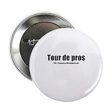 "Tour de pros(TM) 2.25"" Button"