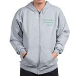 Rationalize Something Today!! Zip Hoodie