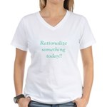 Rationalize Something Today!! Women's V-Neck T-Shi