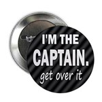 I'M THE CAPTAIN. GET OVER IT 2.25