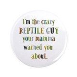 "crazy reptile guy 3.5"" Button"