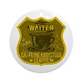 Waiter Caffeine Addiction Ornament (Round)