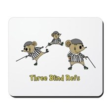Three Blind Refs Mousepad