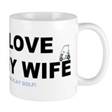 Golfing I love my wife Small Mugs