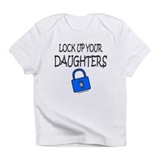 LOCK UP YOUR DAUGHTERS Infant T-Shirt