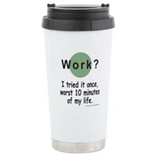 Work? Ceramic Travel Mug