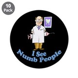 "Funny Dental 3.5"" Button (10 pack)"