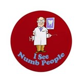 "Funny Dentist 3.5"" Button (100 pack)"