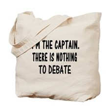 NOTHING TO DEBATE Tote Bag