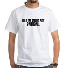Only the strong play paintbal Shirt