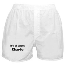 It's all about Charlie Boxer Shorts
