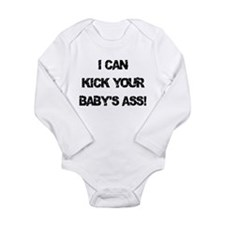 I CAN KICK YOUR BABY'S ASS! Baby Suit
