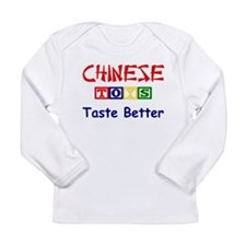 CHINESE TOYS TASTE BETTER Long Sleeve Infant T-Shi