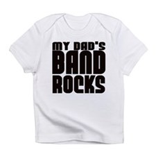 MY DAD'S BAND ROCKS Infant T-Shirt