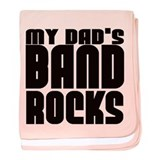 MY DAD'S BAND ROCKS baby blanket