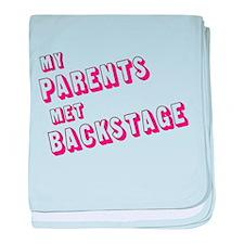 MY PARENTS MET BACKSTAGE (PIN baby blanket