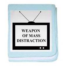 Weapon of Mass Distraction baby blanket