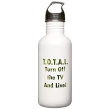 TOTAL. Turn Off TV and Live Water Bottle