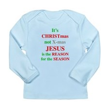 Christmas not XMAS Long Sleeve Infant T-Shirt