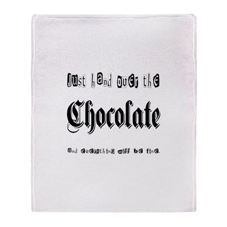 Hand Over the Chocolate Throw Blanket