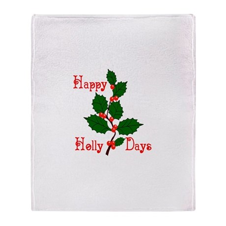 Happy Holly Days Throw Blanket