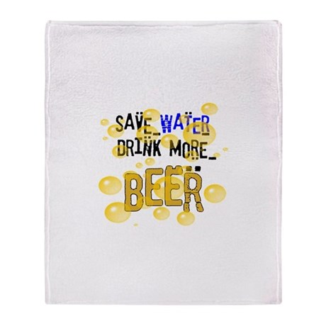 Save Water Drink Beer Throw Blanket