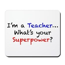Teacher Superpower Mousepad