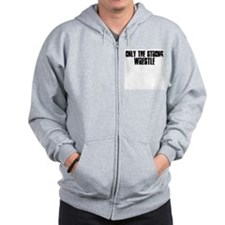 Only the strong wrestle Zip Hoodie
