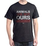 Animals Are Not Ours Dark T-Shirt