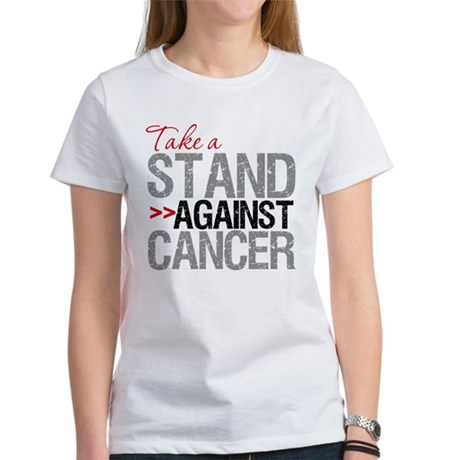 Take a Stand Against Cancer Women's T-Shirt