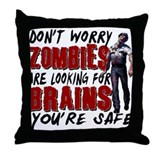 Zombie Brains - You're Safe Throw Pillow