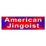 Bumper Sticker: American Jingoist