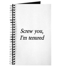 Screw you, I'm tenured Journal
