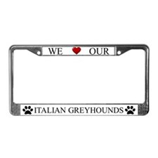 White We Love Our Italian Greyhounds Frame