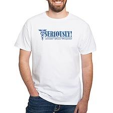 Seriously! SGH White T-Shirt