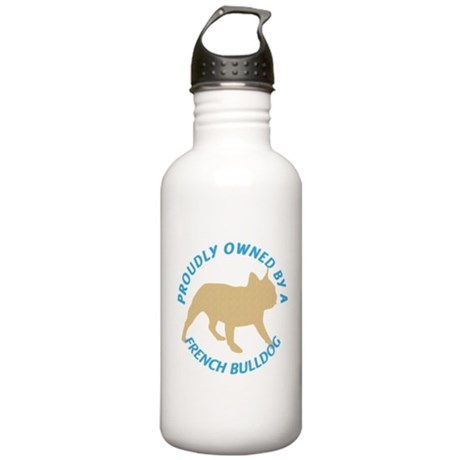 Proudly Owned French Bulldog Stainless Water Bottl