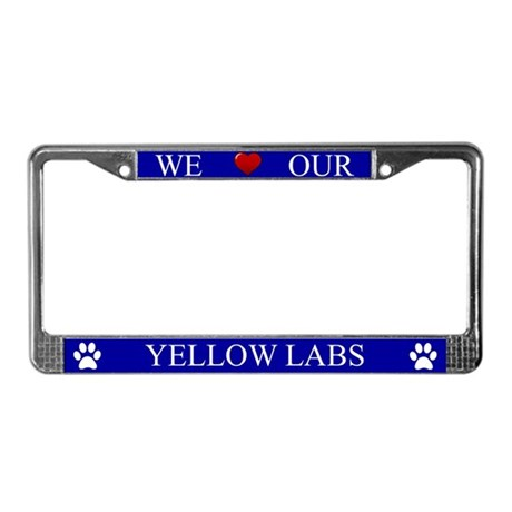 Blue We Love Our Yellow Labs Frame