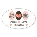 Peace Love Pageant Sticker (Oval 50 pk)