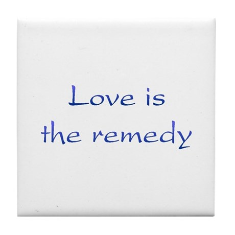 Love Is The Remedy Tile Coaster