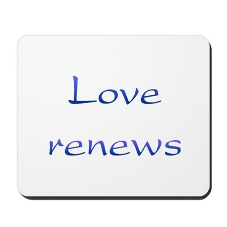 Love Renews Mousepad