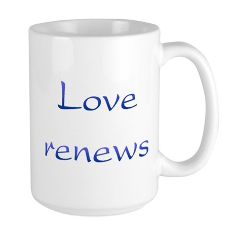 Love Renews Large Coffee Mug
